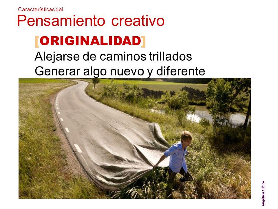 Pensamiento creativo [ORIGINALIDAD] Alejarse de caminos trillados